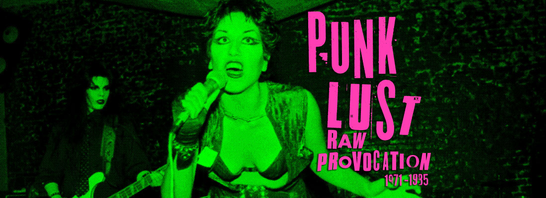 PUNK LUST: RAW PROVOCATION 1971-1985